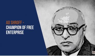 A.D. Shroff – Champion of Free Enterprise