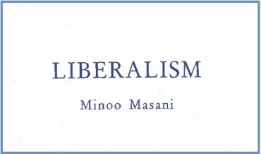 Minoo Masani on Liberalism